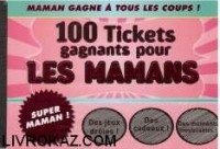 100 Tickets gagnants pour les mamans