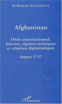 Afghanistan : Droit constitutionnel, histoire, régimes politiques et relations diplomatiques depuis 1747