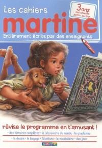 Les cahiers Martine maternelle petite section : 3 ans