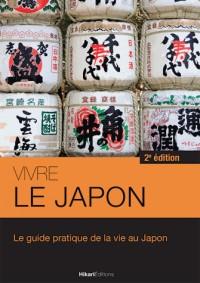 Vivre le Japon : Le guide pratique de la vie au Japon