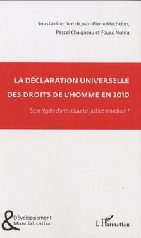 La déclaration universelle des droits de l'Homme en 2010 : Base légale d'une nouvelle justice mondiale ?