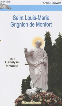 Saint Louis-Marie Grignion de Montfort t.1