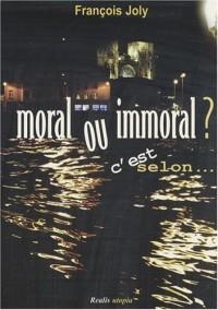 Moral ou immoral ? C'est selon...