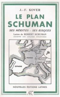 LE plan Schuman : Ses mérites-ses risques