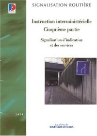 Signalisation d'indication et des services : Instruction interministérielle, cinquième partie