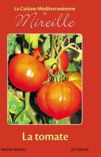 La cuisine méditerranéenne de Mireille - La tomate