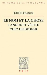 Le nom et la chose : Langue et vérité chez Heidegger