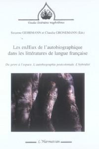Enjeux de l'Autobiographique Dans les Littératures de Langue