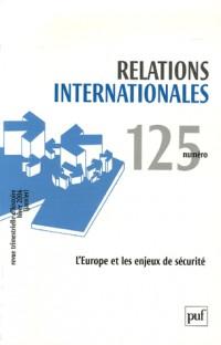 Relations internationales, N° 125 : L'Europe et les enjeux de sécurité