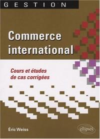Commerce international : Cours et études de cas corrigées