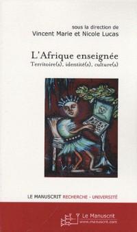 L'Afrique enseignée : Territoire(s), identité(s), culture(s)