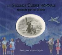 La Seconde Guerre Mondiale racontée par les enfants