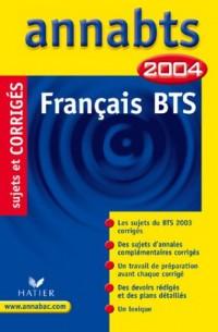 Annabts 2004 : Français, BTS (+ corrigés)