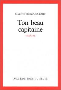 Ton beau capitaine : Pièce en un acte et 4 tableaux
