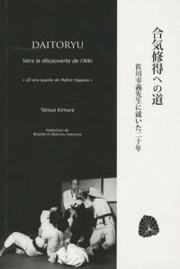 Daitoryu : Vers la découverte de l'aïki