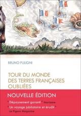 Tour du monde des terres françaises oubliées