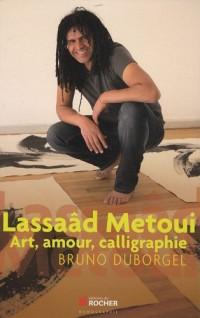 Lassaâd Metoui : Art, amour, calligraphie