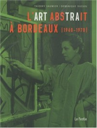 L'art abstrait à Bordeaux (1940-1970)