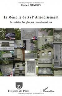 La Mémoire du XVIe Arrondissement : Inventaire des plaques commémoratives