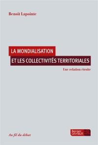 La mondialisation et les collectivités territoriales : Une relation étroite