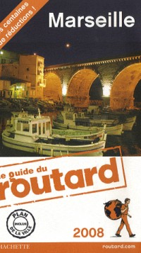 Guide du Routard Marseille 2008