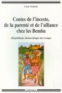 Contes de l'inceste, de la parenté et de l'alliance chez les Bemba : (République démocratique du Congo)