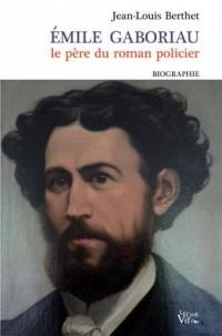 Emile Gaboriau, le père du roman policier