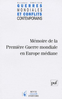 Guerres mondiales et conflits contemporains, N° 228 : Mémoire de la première guerre mondiale en Europe médiane