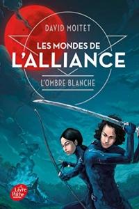 Les Mondes de L'Alliance - Tome 1: L'ombre blanche