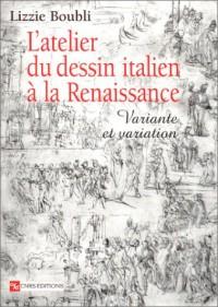 L'Atelier du dessin italien à la Renaissance : Variante et variation