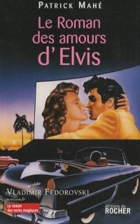 Le roman des amours d'Elvis