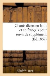 Chants Divers en Latin et Français  ed 1869