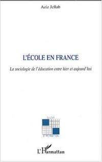 L'école en France : La sociologie de l'éducation entre hier et aujourd'hui