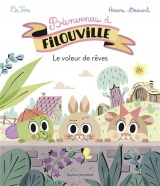 Bienvenue à Filouville, Tome 01: Le voleur de rêves