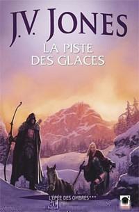 La Piste des glaces, (L'Epée des ombres***)