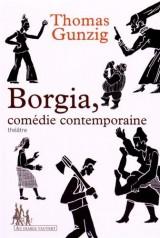 Borgia, comédie contemporaine [Poche]