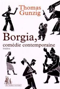 Borgia, comédie contemporaine