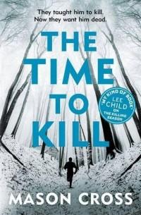 The Time to Kill: Carter Blake Book 3