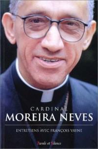 Cardinal Moreira Neeves : Entretiens avec François Vayne