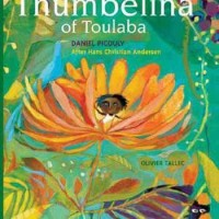 Thumbelina of Toulaba / written by Daniel Picouly after Hans Christian Andersen ; translated by Claudia Zoe Bedrick ; illustrated by Olivier Tallec