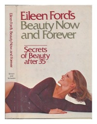 Eileen FordïÃ'Â¿Ã'Âœs Beauty Now and Forever : Secrets of Beauty After 35 / drawings by John Ansado
