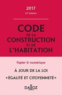 Code de la construction et de l'habitation 2017, annoté et commenté