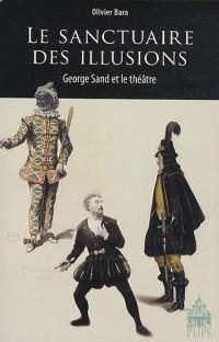 Le sanctuaire des illusions : Georges Sand et le théâtre