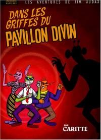 Les aventures de Jim Audax : Dans les griffes du pavillon divin