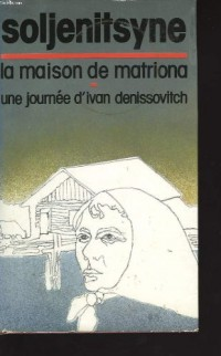 La maison de matriona . une journee d'ivan denissovitch