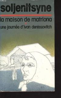 La maison de matriona . une journee d'ivan denissovitch