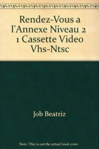 RENDEZ-VOUS A L'ANNEXE NIVEAU 2 1 CASSETTE VIDEO VHS-NTSC