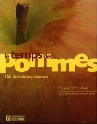 Le Temps des pommes : 150 délicieuses recettes