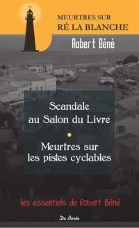 Scandale au salon du livre de Ré La Blanche : Suivi de Meurtres sur les pistes cyclables de Ré La Blanche