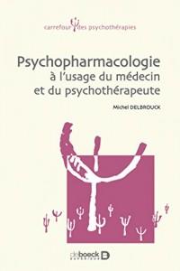 Psychopharmacologie à l'usage du médecin et du médecin et du psychothérapeute